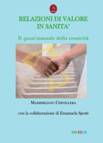 Relazioni di valore in sanità. Il quasi manuale della cronicità - Massimiliano Cervellera | Ericsfund.org