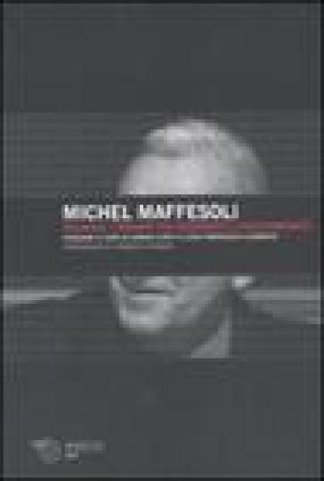 Reliance. Itinerari tra modernità e postmodernità - Michel Maffesoli |