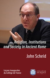 Religion, Institutions and Society in Ancient Rome