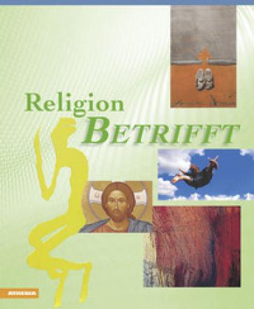 Religion betrifft. Per le Scuole superiori