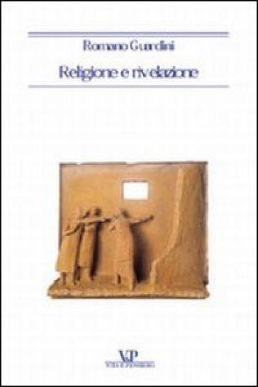 Religione e rivelazione - Romano Guardini |