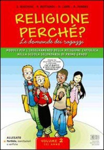Religione perché? Le domande dei ragazzi. Con espansione online. Per la Scuola media - Sergio Bocchini   Kritjur.org