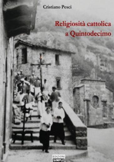 Religiosità cattolica a Quintodecimo - Cristiano Pesci | Kritjur.org