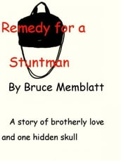 Remedy for a Stuntman