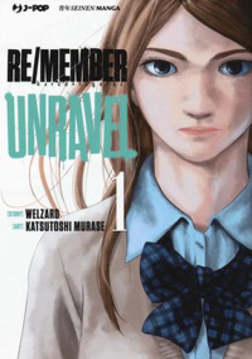 Re/member unravel. 1. - Welzard |
