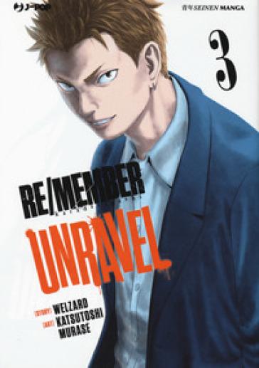 Re/member unravel. 3. - Welzard |