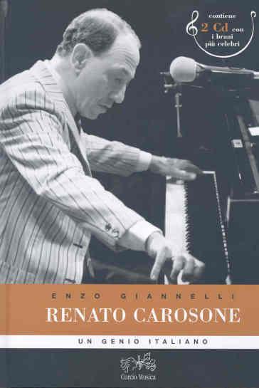 Renato Carosone. Un genio italiano. Con 2 CD Audio - Enzo Giannelli |