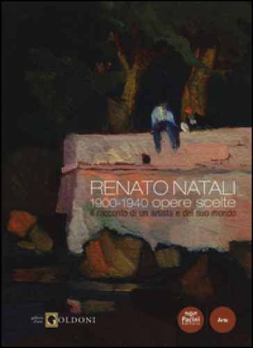 Renato Natali. 1900-1940 opere scelte. Il racconto di un artista e del suo mondo - V. La Salvia |
