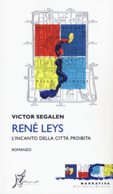 René Leys. L'incanto della città proibita - Victor Segalen | Kritjur.org