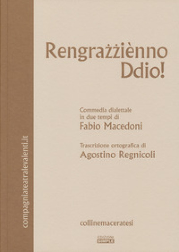 Rengrazziènno Ddio! Commedia dialettale in due tempi - Fabio Macedoni | Thecosgala.com