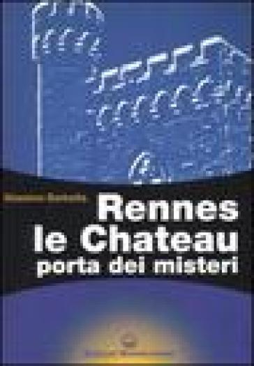 Rennes le Chateau. Porta dei misteri - Massimo Barbetta |