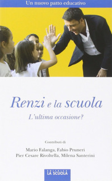 Renzi e la scuola. L'ultima occasione?