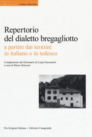 Repertorio del dialetto brebagliotto a partire dai termini in italiano e in tedesco - M. Ranzoni  