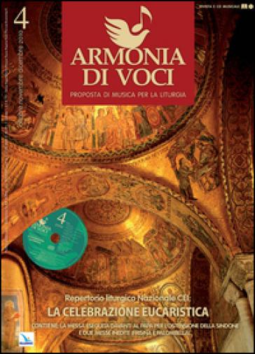 Repertorio liturgico nazionale Cei: il culto eucaristico. Armonia di voci. N. 4 ottobre-dicembre 2010. Con CD Audio. Vol. 4
