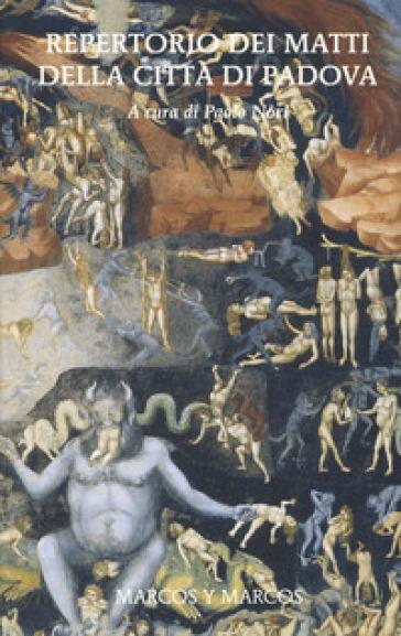 Repertorio dei matti della città di Padova - P. Nori |
