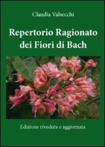 Repertorio ragionato dei fiori di Bach - Claudia Valsecchi  