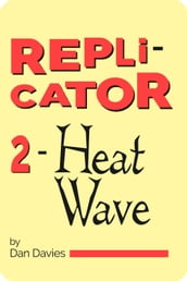 Replicator 2: Heat Wave