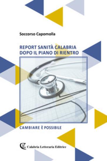 Report sanità Calabria dopo il piano di rientro - Soccorso Capomolla  