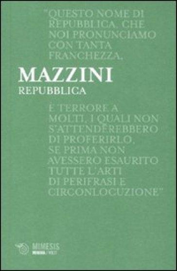Repubblica - Giuseppe Mazzini | Jonathanterrington.com