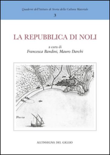 La Repubblica di Noli e l'importanza dei porti minori del Mediterraneo nel Medioevo - F. Bandini  