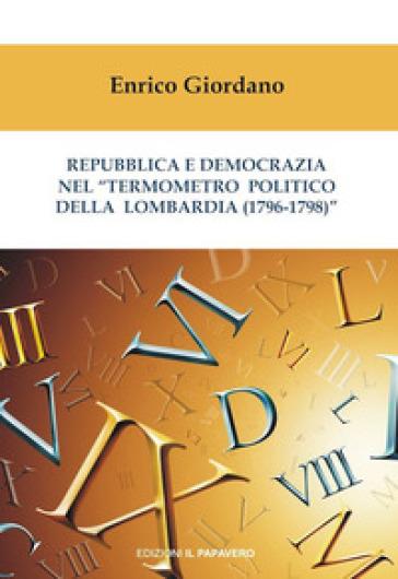 Repubblica e democrazia nel «termometro politico della Lombardia (1796-1798)» - Enrico Giordano   Kritjur.org
