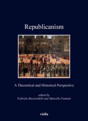 Republicanism. A theoretical and historical perspective - F. Ricciardelli |