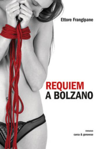 Requiem a Bolzano - Ettore Frangipane |
