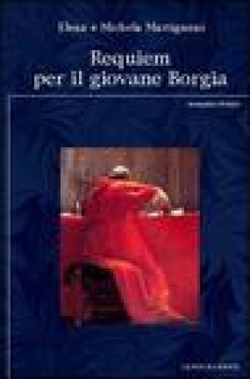Requiem per il giovane Borgia - Michela Martignoni   Kritjur.org