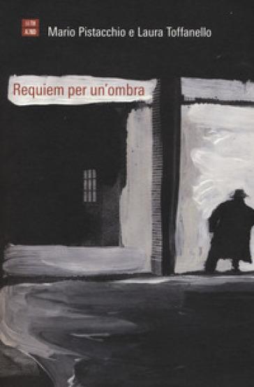 Requiem per un'ombra - Mario Pistacchio |