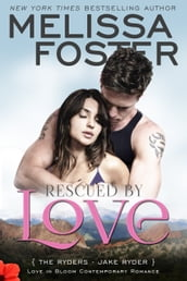 Rescued by Love (Love in Bloom: The Ryders)