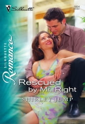 Rescued by Mr. Right