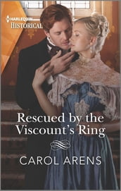 Rescued by the Viscount s Ring