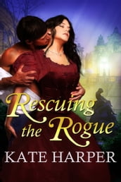 Rescuing The Rogue: A Regency Romance
