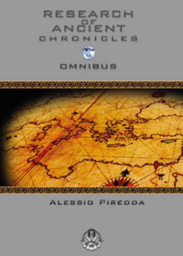 Research of ancient chronicles omnibus - Alessio Piredda |
