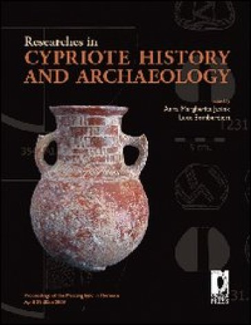 Researches in cypriote history and archaeology. Proceedings of the meeting held in Florence April 29-30th 2009 - L. Bombardieri | Kritjur.org