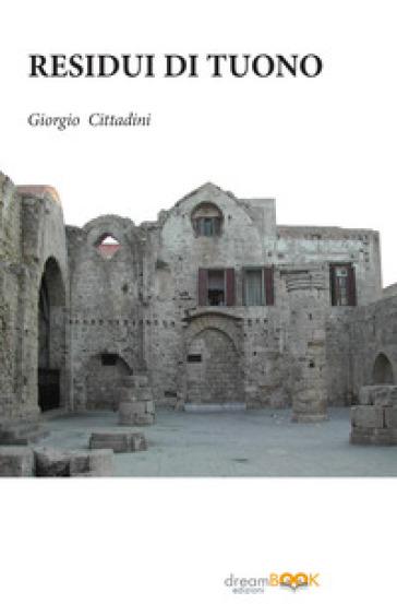 Residui di tuono - Giorgio Cittadini |