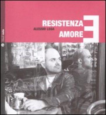 Resistenza e amore. Con CD Audio - Alessio Lega | Rochesterscifianimecon.com