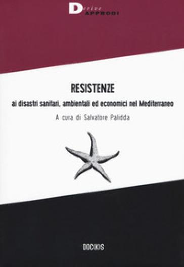 Resistenze ai disastri sanitari, ambientali ed economici nel Mediterraneo - S. Palidda | Ericsfund.org