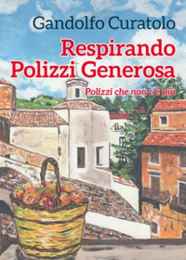Respirando Polizzi Generosa. Polizzi che non c'è più - Gandolfo Curatolo | Kritjur.org