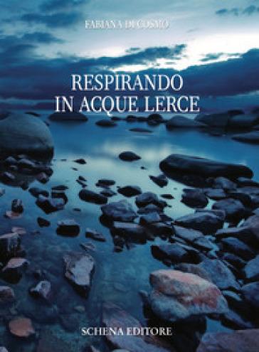 Respirando in acque lerce - Fabiana Di Cosmo |