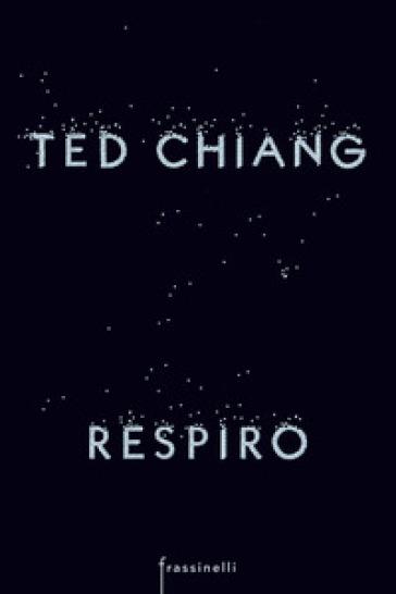 Respiro - Ted Chiang |