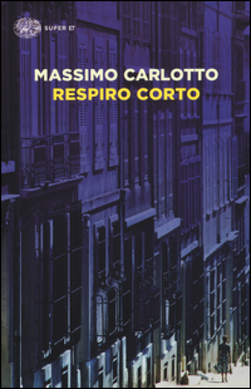 Respiro corto - Massimo Carlotto |