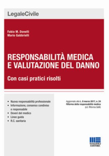 Responsabilità medica e valutazione del danno - Fabio Donelli |