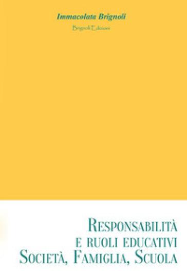 Responsabilità e ruoli educativi: società, famiglia, scuola - Immacolata Brignoli | Rochesterscifianimecon.com
