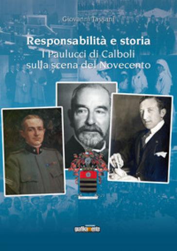 Responsabilità e storia. I Paulucci di Calboli sulla scena del Novecento - Giovanni Tassani |