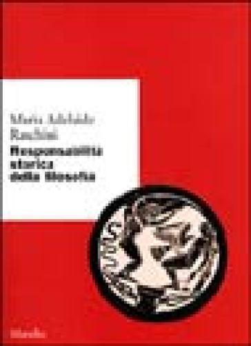 Responsabilità storica della filosofia - Maria Adelaide Raschini | Kritjur.org