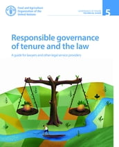 Responsible Governance of Tenure and the Law: A Guide for Lawyers and Other Legal Service Providers