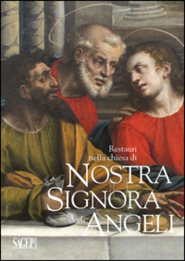 Restauri nella chiesa di Nostra Signora degli Angeli. Simone Dondo, Luca Cambiaso, Tintoretto - D. Catarozzolo |