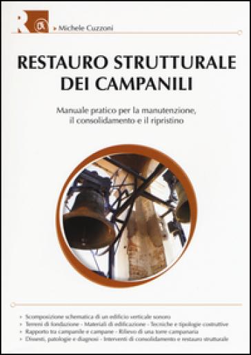 Restauro strutturale dei campanili - Michele Cuzzoni |