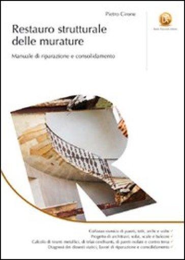 Restauro strutturale delle murature - Pietro Cirone |